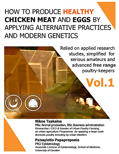 HOW TO PRODUCE HEALTHY CHICKEN MEAT AND EGGS BY APPLYING ALTERNATIVE PRACTICES AND MODERN GENETICS